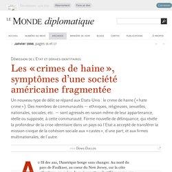Les « crimes de haine », symptômes d'une société américaine fragmentée, par Denis Duclos (Le Monde diplomatique, janvier 1998)