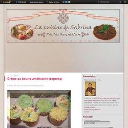 Crème au beurre américaine (express) - la cuisine de sabrina
