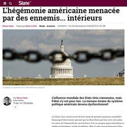 L'hégémonie américaine menacée par des ennemis... intérieurs