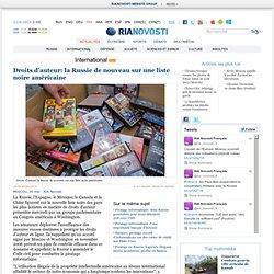 Droits d'auteur: la Russie de nouveau sur une liste noire améric