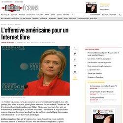 L'offensive américaine pour un Internet libre