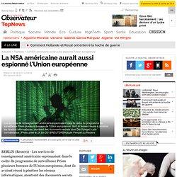 La NSA américaine aurait aussi espionné l'Union européenne