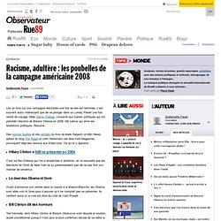 Racisme, adultère: les poubelles de la campagne américaine 2008