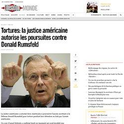 Tortures: la justice américaine autorise les poursuites contre Donald Rumsfeld