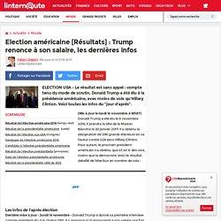Election américaine [Résultats]: Trump renonce à son salaire, les dernières infos