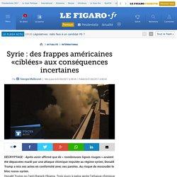 Syrie : des frappes américaines «ciblées» aux conséquences incertaines