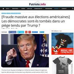 [Fraude massive aux élections américaines] Les démocrates sont-ils tombés dans un piège tendu par Trump ?