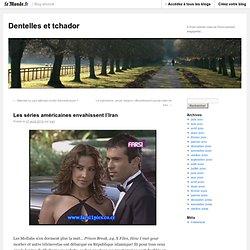 Les séries américaines envahissent l'Iran - Dentelles et tchador - Blog LeMonde.fr