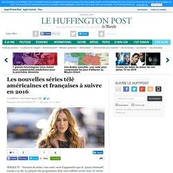 Les nouvelles séries télé américaines et françaises à suivre en 2016