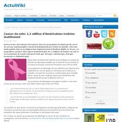 Cancer du sein 1,3 million patientes traitées inutilement