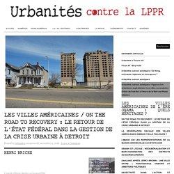 Les villes américaines / On the road to recovery : le retour de l'État fédéral dans la gestion de la crise urbaine à Detroit : Urbanités