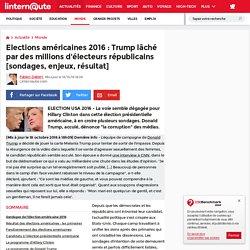 Elections américaines 2016: Trump lâché par des millions d'électeurs républicains [sondages, enjeux, résultat]