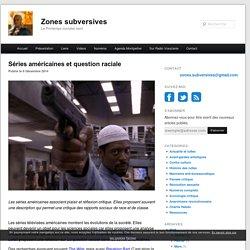 Séries américaines et question raciale - Zones subversives