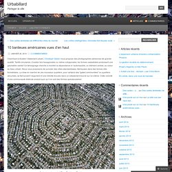 10 banlieues américaines vues d'en haut | Urbabillard