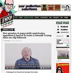 Des mamies et papys juifs américains appellent à barrer la route à Donald Trump dans un clip hilarant