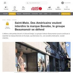 Saint-Malo. Des Américains veulent interdire la marque Bonobo, le groupe Beaumanoir se défend