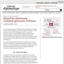 Quand les Américains voulaient gouverner la France, par Annie Lacroix-Riz (Le Monde diplomatique, mai 2003)