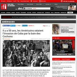 Il y a 50 ans, les Américains rataient l'invasion de Cuba par la baie des Cochons - Amériques