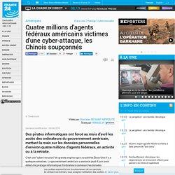 Amériques - Quatre millions d'agents fédéraux américains victimes d'une cyber-attaque, les Chinois soupçonnés