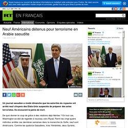 Neuf Américains détenus pour terrorisme en Arabie saoudite