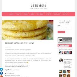 Pancakes américains végétaliens - Vie en vegan