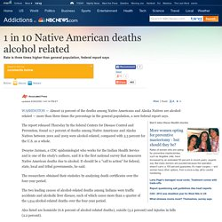 1 in 10 Native American deaths alcohol related - Health - Addictions