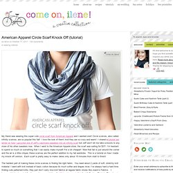 American Apparel Circle Scarf Knock Off (tutorial) | Come on, ilene!
