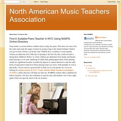 North American Music Teachers Association: Find A Suitable Piano Teacher In NYC Using NAMTA Online Directory.