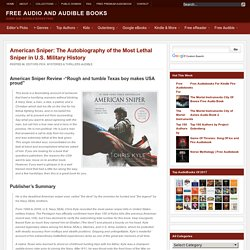 American Sniper: Autobiography of the Most Lethal Sniper in U.S. Military History
