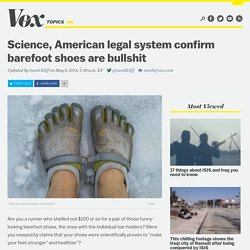 Science, American legal system confirm barefoot shoes are bullshit