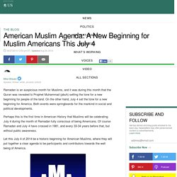 American Muslim Agenda: A New Beginning for Muslim Americans This July 4