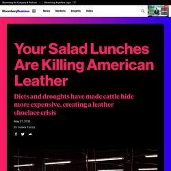 Your Salad Lunches Are Killing American Leather