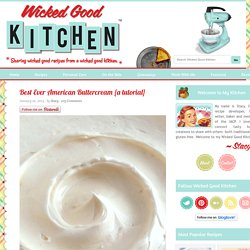 Best Ever American Buttercream {a tutorial} - Wicked Good Kitchen