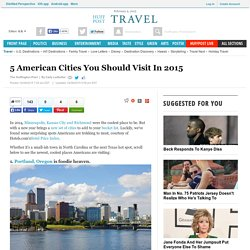 5 American Cities You Should Visit In 2015