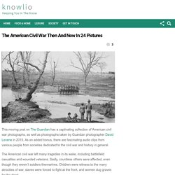 The American Civil War Then And Now In 24 Pictures