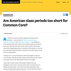 Are American class periods too short for Common Core?