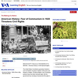 American History: Fear of Communism in 1920 Threatens Civil Rights