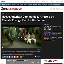 Native American Communities Affected by Climate Change Plan for the Future