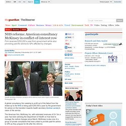 NHS reforms: American consultancy McKinsey in conflict-of-interest row | Society | The Observer