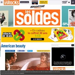 American beauty - Critique et avis par Les Inrocks