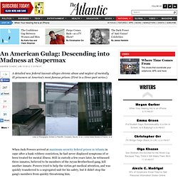 National - Andrew Cohen - An American Gulag: Descending into Madness at Supermax