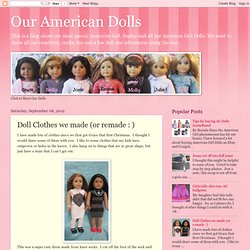 Doll Clothes we made (or remade : )