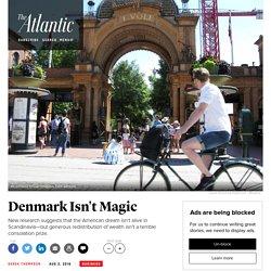 The American Dream Isn't Alive in Denmark