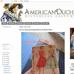 American Duchess: How To: Sizing Up Vintage Patterns For Modern Wear