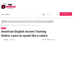 American English Accent Training Online: Learn to speak like a native