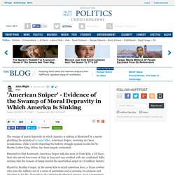'American Sniper' - Evidence of the Swamp of Moral Depravity in Which America Is Sinking