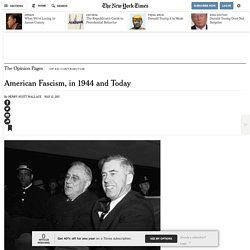American Fascism, in 1944 and Today - NYTimes.com
