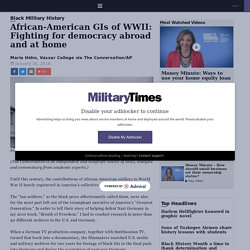 African-American GIs of WWII: Fighting for democracy abroad and at home