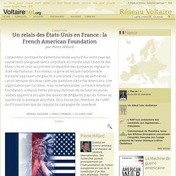 Un relais des États-Unis en France : la French American Foundation, par Pierre Hillard