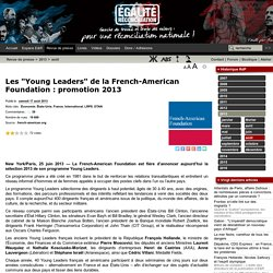 """Les """"Young Leaders"""" de la French-American Foundation : promotion 2013"""